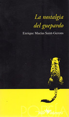 Enrique Macías SaintGerons, La nostalgia del guepardo