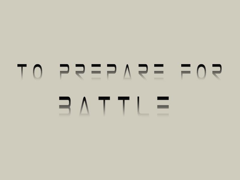 to prepare for battle