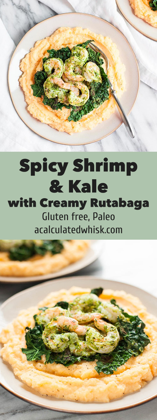 Spicy Shrimp and Kale with Creamy Rutabaga | acalculatedwhisk.com
