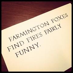 They raise 'em weird in #Farmington. #handwrittenABC #calligraphy #practice #RomanCapitals #foxes #fire