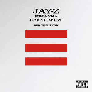 Jay-Z – Run This Town (feat. Rihanna & Kanye West)