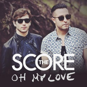 The Score – Oh My Love