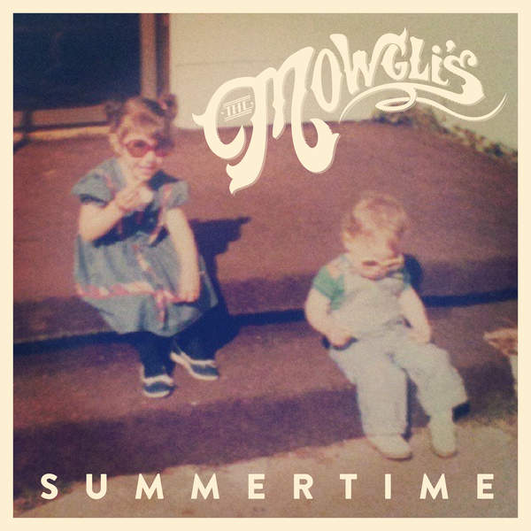 The Mowgli's - Summertime