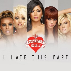 The Pussycat Dolls – I Hate This Part