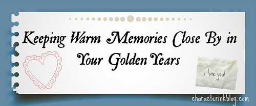 Keeping Warm Memories Close By in Your Golden Years