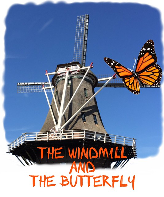 The windmill and the butterfly
