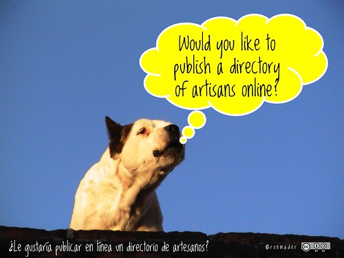 Would you like to publish a directory of artisans online? = ¿Le gustaría publicar en línea un directorio de artesanos? #roofdog