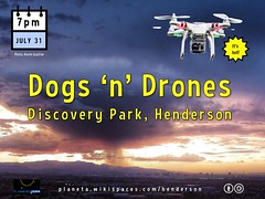 July 31: Dogs 'n' Drones in #DiscoveryPark, Henderson, Nevada