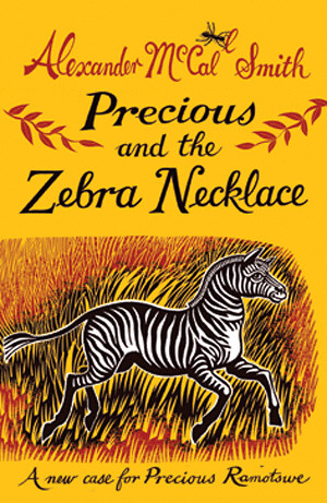 Alexander McCall Smith, Precious and the Zebra Necklace