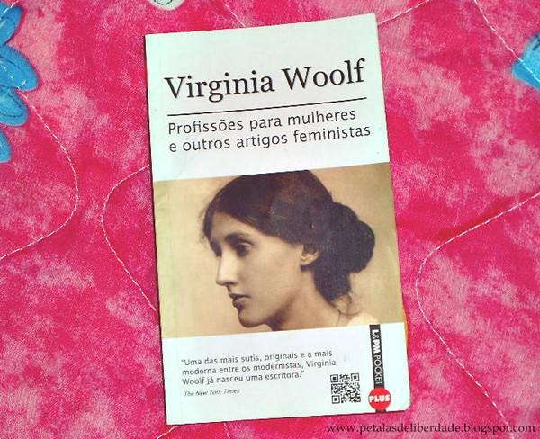 Resenha, livro, Profissões Para Mulheres e Outros Artigos Feministas, Virginia Woolf