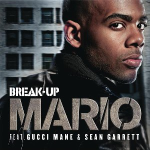 Mario – Break Up (feat. Gucci Mane & Sean Garrett)