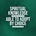 QuoteoftheDay 'Spiritual knowledge is not something that you will be able to adopt by choice.' - His Holiness Younus AlGohar