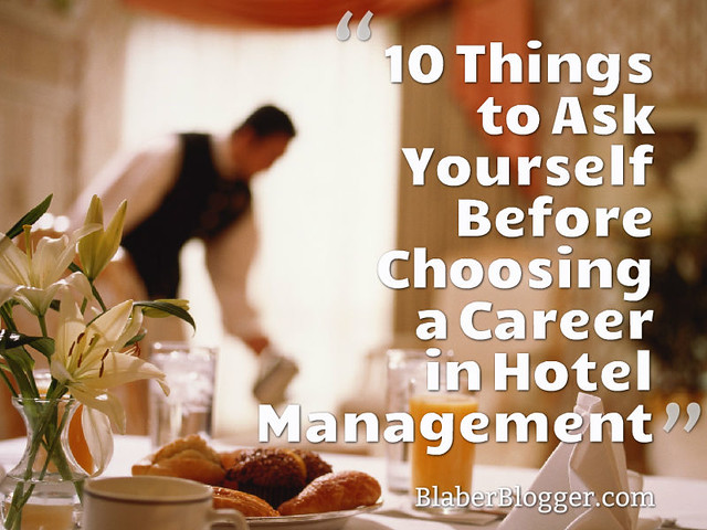 10 Things to Ask Yourself Before Choosing a Career in Hotel Management
