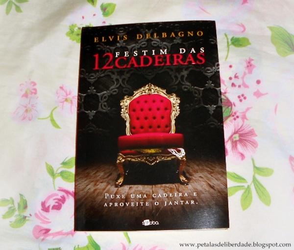 Resenha, livro, Festim das 12 cadeiras, Elvis DelBagno, comprar, Schoba, trechos, capa