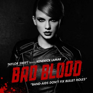 Taylor Swift – Bad Blood (feat. Kendrick Lamar)