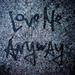 LOVE ME ANYWAYS #2