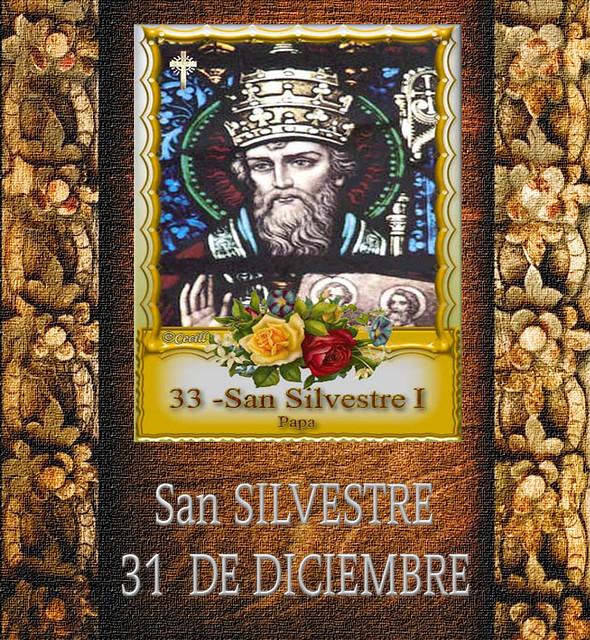 San SILVESTRE 31  DE DICIEMBRE.(†Dedicado  al P.Cotallo)