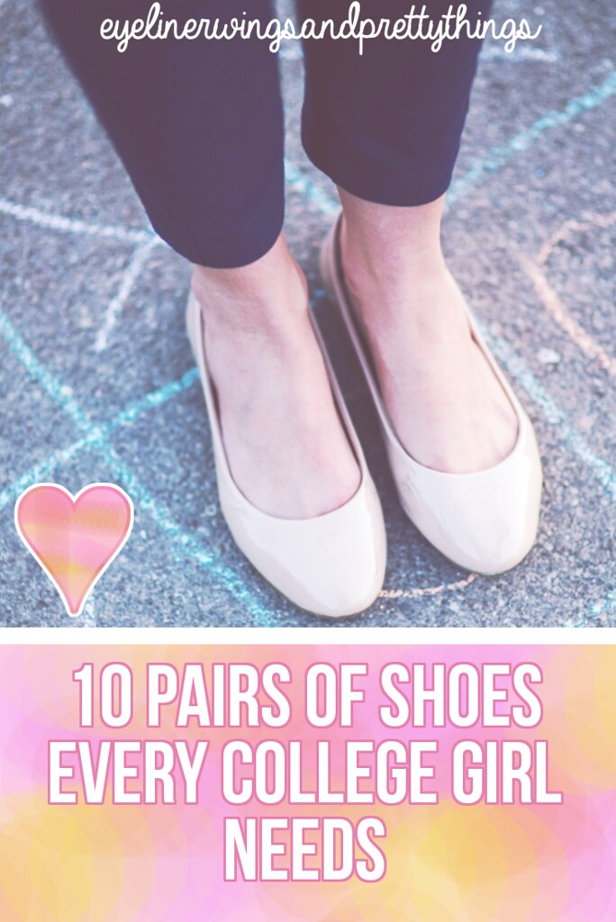3a56829b3 10 Pairs of Shoes Every College Girl NEEDS    College Wardrobe Essentials     eyelinerwingsandprettythings