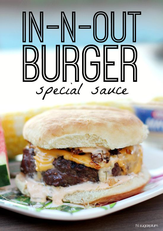 Hi Sugarplum | In-N-Out Burger Special Sauce recipe