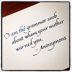 I've been sitting on this one for a while now... #calligraphy #grammar #preposition #quotation #quote #italic #snob