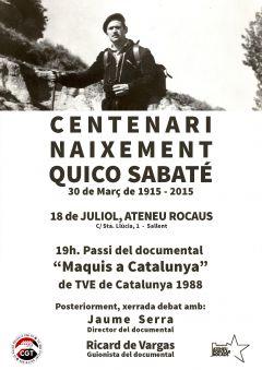 Maquis a Catalunya. En motiu del centenari del naixement d'en Quico Sabaté, el 18 de juliol a Sallent