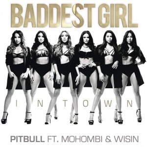 Pitbull – Baddest Girl in Town (feat. Mohombi & Wisin)