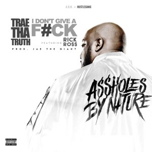 Trae tha Truth – I Don't Give a F*ck (feat. Rick Ross)
