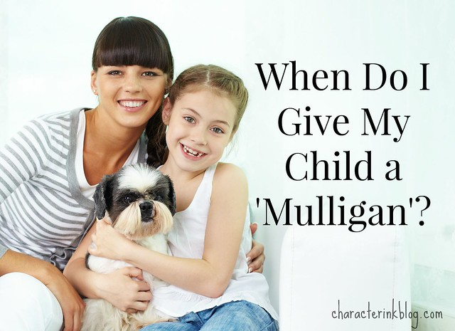 When Do I Give My Child a 'Mulligan'?