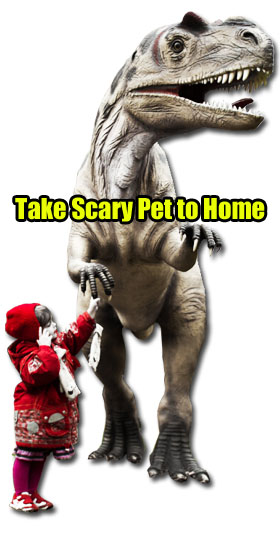 Take Scary Pet to Home
