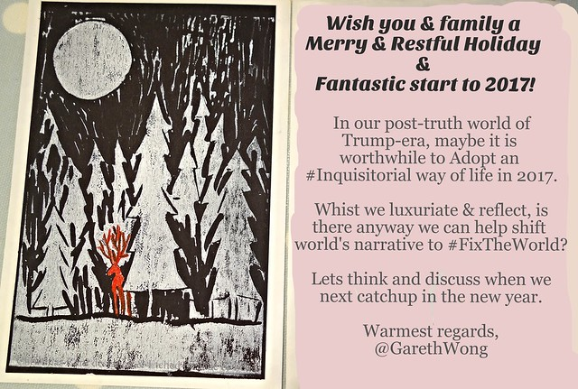 Etched Seasons Greetings card 2016_o, Wish you & family a Merry & Restful Holiday & Fantastic start to 2017! In our post-truth world of Trump-era, maybe it is  worthwhile to Adopt an  #Inquisitorial way of life in 2017.  Whist we luxuriate & reflect, is t