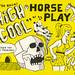 Horse Play by Erik Winkowski