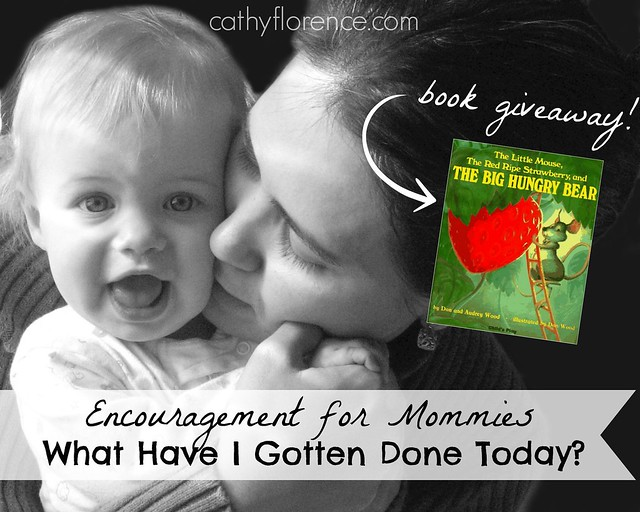 Encouragement for Mommies - and a book GIVEAWAY