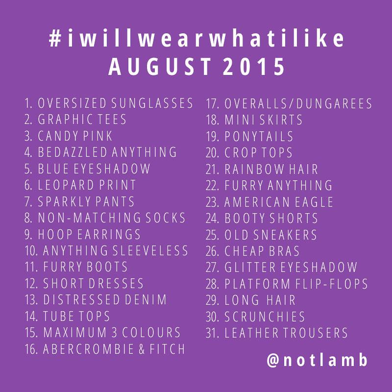 August 2015 #iwillwearwhatilike @notlamb