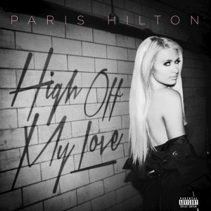 Paris Hilton – High Off My Love (feat. Birdman)
