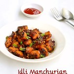 Idli Manchurian recipe