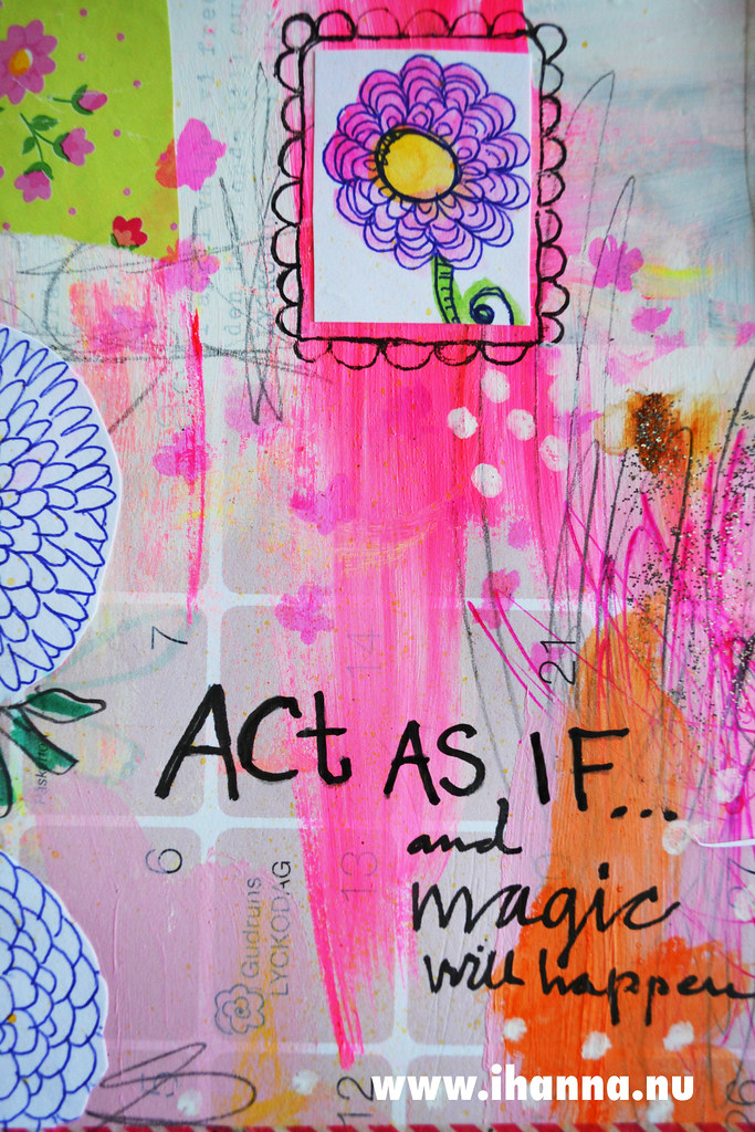 Art Journal Detail: Act as IF and magic will happen by iHanna