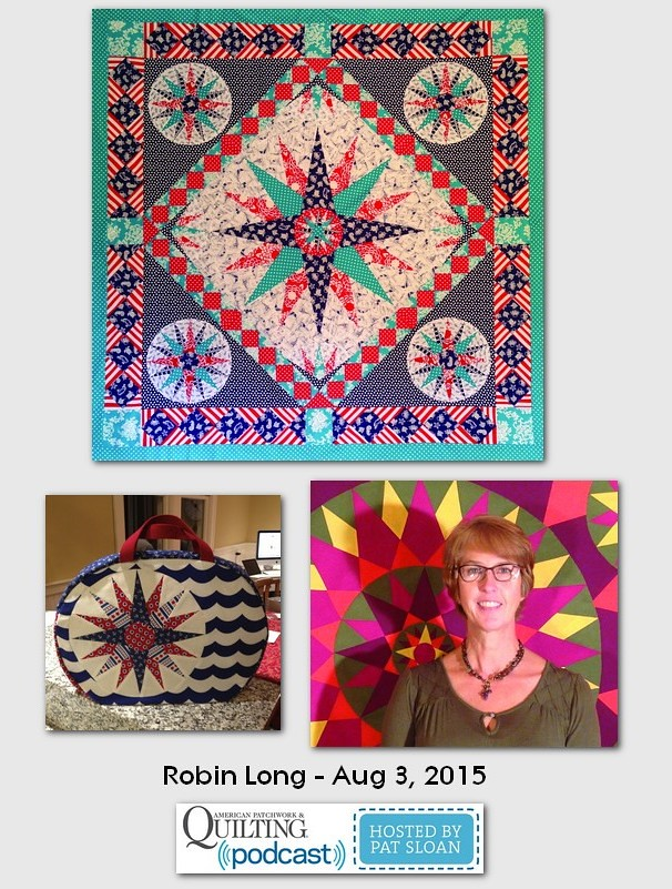 American Patchwork and Quilting Pocast guest Robin Long Aug 2015