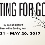 Waiting for Godot - April  21 - May 20 2017