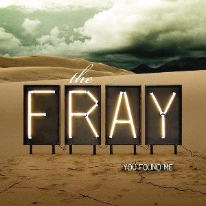 The Fray – You Found Me