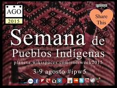 Spanish: Semana de Pueblos Indígenas (Indigenous People's Week) #ipw5 @NereoGachupin @Sectur_Chiapas @MinAmbienteCo @ecabanilla @MiMuseoIndigena @UN4Indigenous