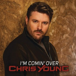 Chris Young – I'm Comin' Over
