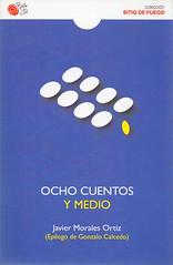 Javier Morales Ortiz, Ocho cuentos y medio