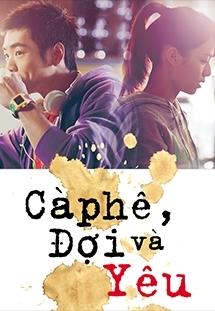 Cà Phê Đợi Và Yêu - Cafe Waiting Love (2015)