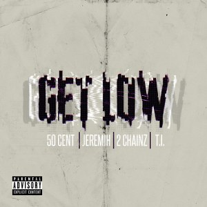 50 Cent – Get Low (feat. Jeremih, T.I. & 2 Chainz)