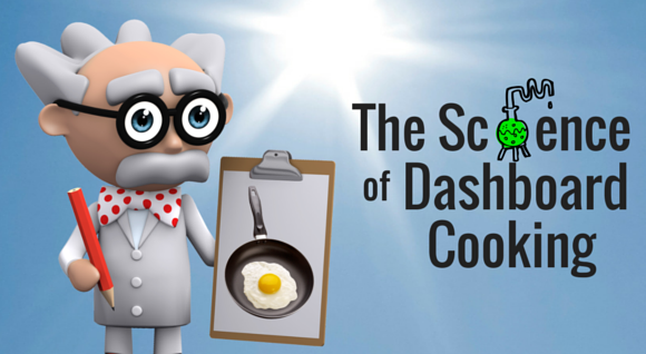 The Science of Dashboard Cooking
