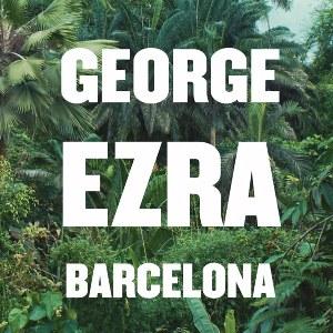 George Ezra – Barcelona