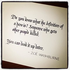 #10daysofFirefly Day 4! Not easy to find good Zoë lines. #calligraphy #quote #quotation #Firefly #hero #heroism