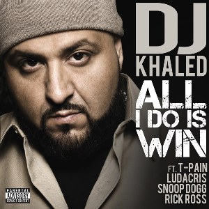 DJ Khaled – All I Do Is Win (feat. T-Pain, Ludacris, Snoop Dogg & Rick Ross)