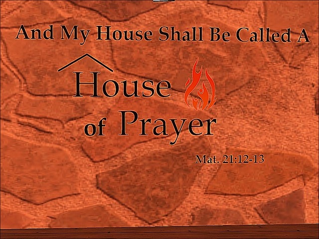 House of Prayer - My House Shall Be Called...