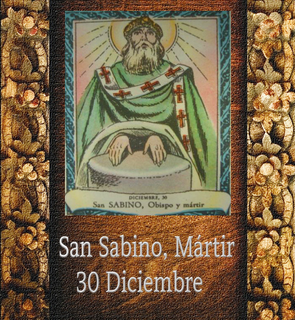 San Sabino, Mártir.(†Dedicado  al P.Cotallo)